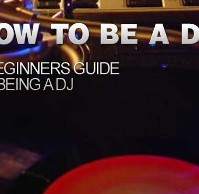How To Be A DJ