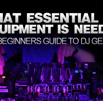 What Essential DJ Equipment Is Needed