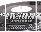 how-to-care-for-a-direct-drive-turntable-small