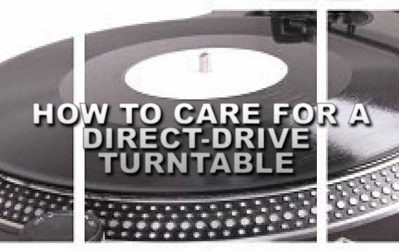 How to Care for a Direct-Drive Turntable