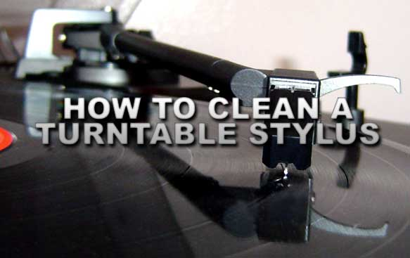 How to Clean a Turntable Stylus