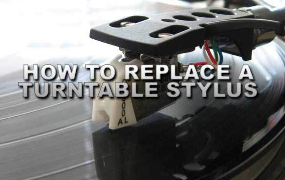 How to Replace a Turntable Stylus