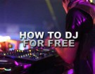 how-to-dj-for-free-small