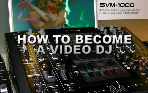 How to Become a Video DJ