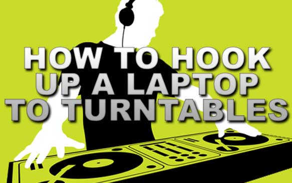 How to Hook Up a Laptop to Turntables