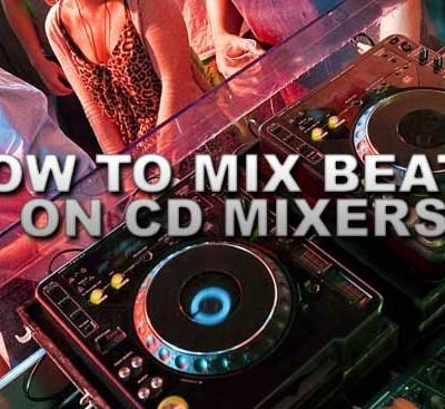 How to Mix Beats on CD Mixers