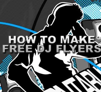 How to Make Free DJ Flyers