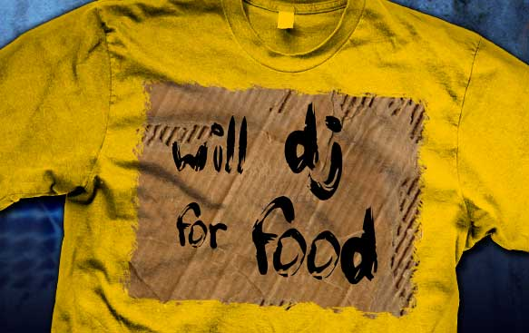 Will DJ For Food Shirt Best Seller