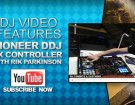 pioneer-ddj-sx-controller-demo-video-feature-rik-parkinson