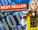 drop-beats-not-bombs-dj-shirts-best-seller