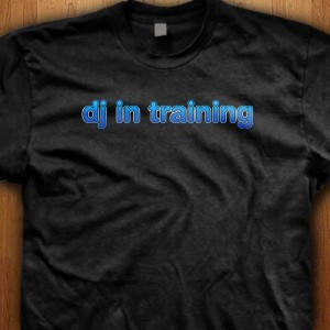 DJ-In-Training-Shirt