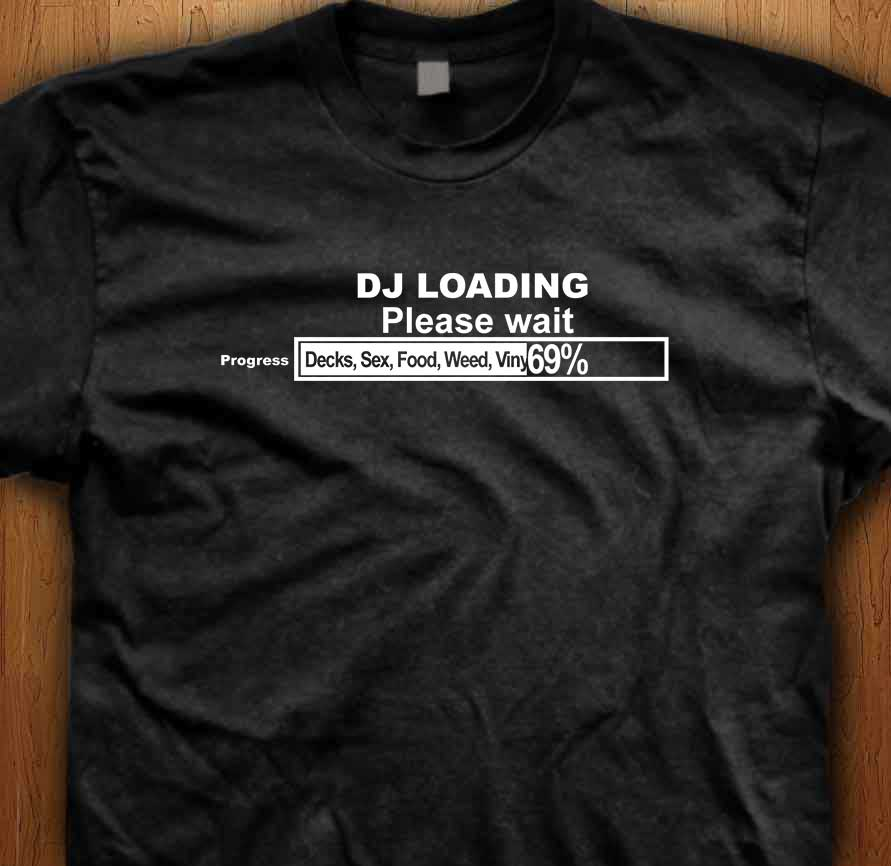 dj loading t shirt dj clothing dj t shirts clubwear. Black Bedroom Furniture Sets. Home Design Ideas
