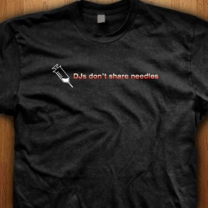 DJs-Dont-Share-Needles-Shirt