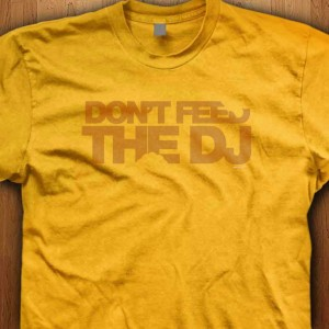 Dont-Feed-The-DJ-Shirt