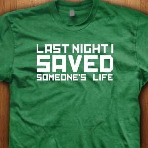 Last-Night-I-Saved-Someones-Life-Shirt