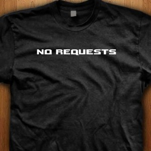 No-Requests-Shirt