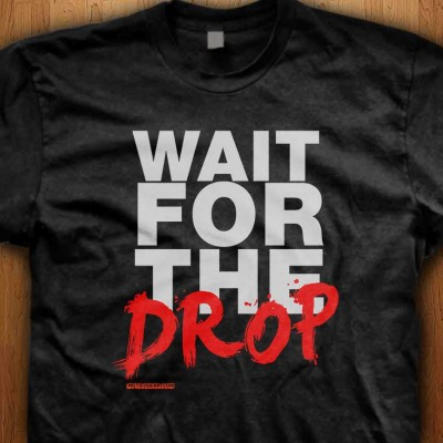 Wait-For-The-Drop-Shirt