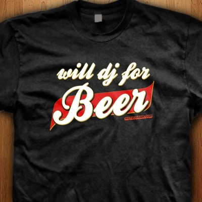 Will-DJ-For-Beer-Shirt