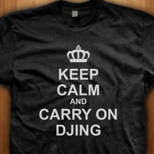 Keep-Calm-And-Carry-On-DJing-Shirt