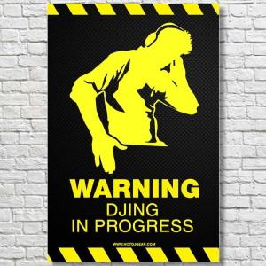 Warning-DJing-in-Progress-LArge-Poster