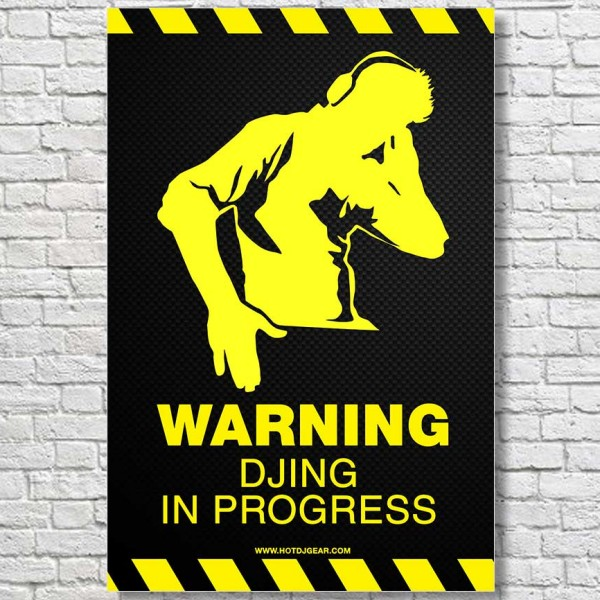 Warning-DJing-in-Progress-LArge-Poster